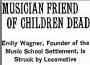 Music Friend of Children Dead; Emily Wagner, Founder of the Music School Settlement, Is Struck by Locomotive